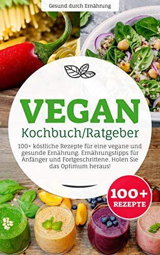 Vegan Kochbuch Ratgeber 100 Kstliche Rezepte Fr Eine Vegane Und Gesunde Ernhrung Ernhrungstipps Fr Anfnger Und Fortgeschrittene Hol Food Vegetables Radish