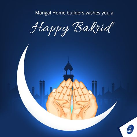Mangal Home Builders Wishes You A Happy Bakrid Bakrid Bestwishes Mangalhomes Muslim Festivals Eid Mubarak Card Eid Al Adha