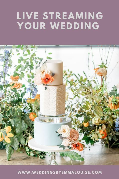 Tips and advice for live streaming your wedding day. Anna Lewis Cakes and Megan Daisy Photography #livestreamwedding #covidwedding #smallwedding #livestream #weddinghelp #weddingadvice