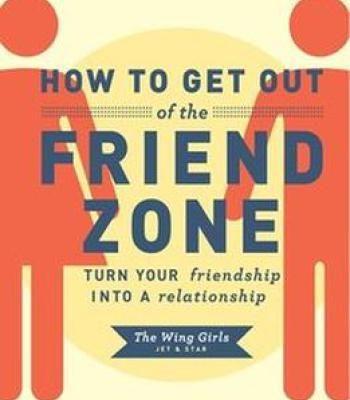 7530b438ef1f56add412a7e40a4556e1 - How To Get Out Of The Friend Zone Book