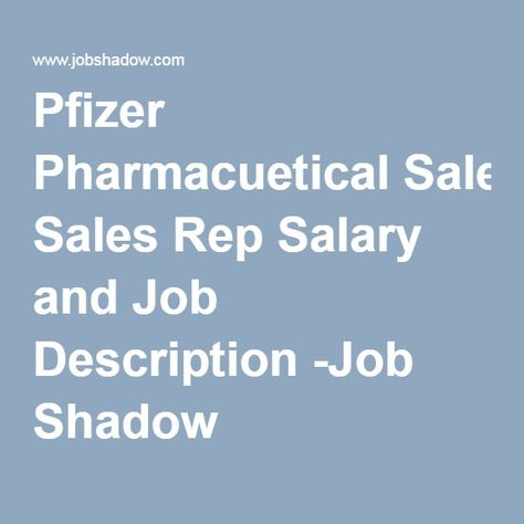 Pfizer Pharmacuetical Sales Rep Salary and Job Description -Job - sales job description
