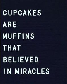 Be a Cupcake today!!!  Believe. #thehungrydater #inspiration #quotestoliveby #quoteoftheday #quote #inspirationalquote #quotesofinstagram #quotesandsayings #inspirational #sayings #inspire #said #success