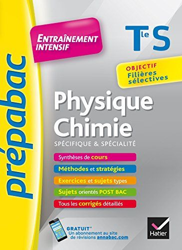 Physique Chimie Tle S Specifique Specialite Prepabac Entrainement Intensif Objectif Filieres Selectives Term En 2020 Physique Chimie Post Bac Terminale S