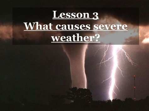 5th Grade-Ch. 8 Lesson 3 What Causes Severe Weather