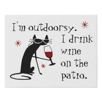 Outdoorsy Wine Drinking Cat On The Patio Faux Canvas Print Zazzle Com Wine Drinks Cat Wine Wine Quotes Funny