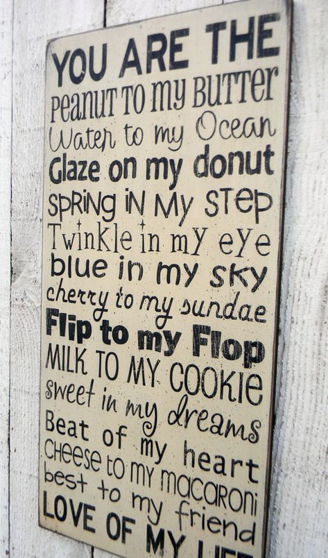 You are the peanut to my butter - Love of my life - typography word art wood sign. THIS IS ADORABLE!!!!