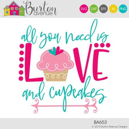 All You Need Is Love And Cupcakes Limited Time Free Svg File Burton Avenue Free Svg Valentines Svg Svg