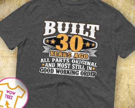 dd761db20 30th Birthday Gift 30th Birthday Shirt 30th bday 30th birthday idea Funny  30th Tee 30 Years old Turning 30 gift for 30 year old by WowTeez on Etsy