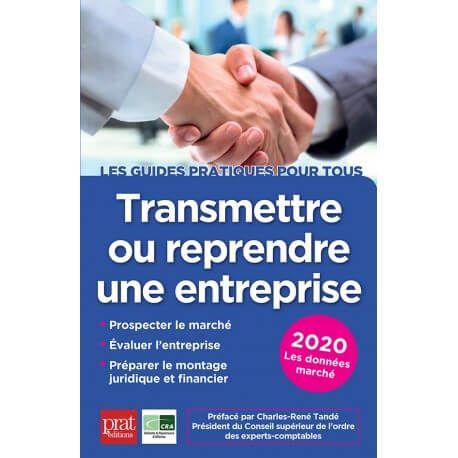 Nouvelle Edition Du Guide Du C R A Transmettre Ou Reprendre Une Entreprise En 2020 Telechargement Entreprise Livre Pdf