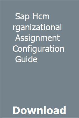 Sap Hcm Organizational Assignment Configuration Guide   sippurohe