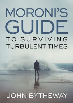 Moroni's Guide to Surviving Turbulent Times by John Bytheway . It's Moroni and John Bytheway—do I really need to say more? The book relies heavily on scriptures (words of Moroni) and words from current prophets and apostles. Loved it. John Bytheway, Lds Talks, Lds Scriptures, Church Quotes, Spiritual Thoughts, Book Of Mormon, Scripture Study, Scripture Journal, Lds Church