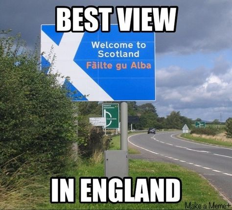 This border crossing. | The 42 Most Pure Dead Brilliantly Scottish Moments Ever