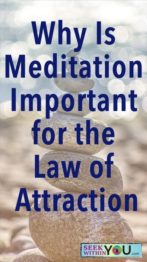 Why Is Meditation Important For the Law of Attraction
