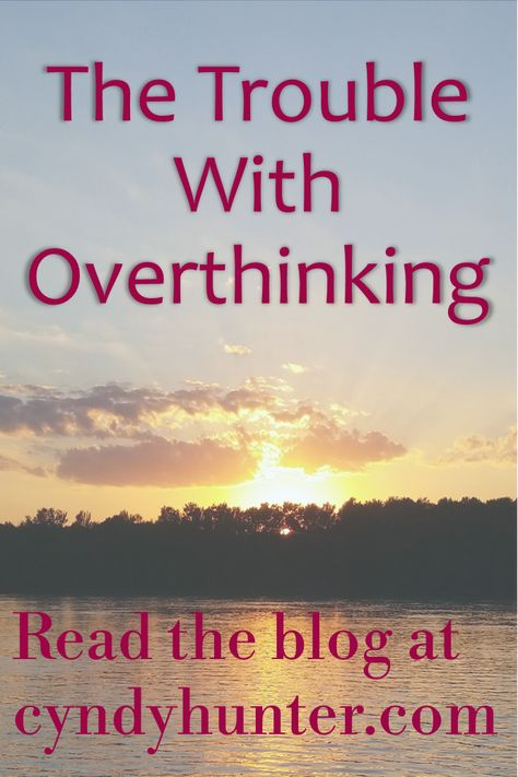 Read the Christian Blog: The Problem With Overthinking. Trust God. Encouragement and inspiration. To worry is not God's calling. We don't need to figure everything out. God is faithful and trustworthy. #Christianliving #Jesus #Godslove #overthinking #trustgod #rest