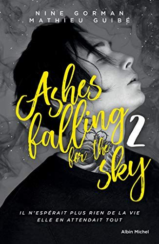 Telecharger Ashes Falling For The Sky Tome 2 Sky Burning Down