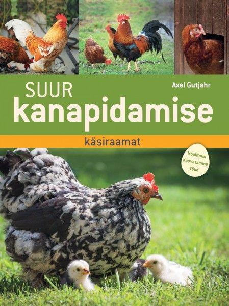 Suur Kanapidamise Kasiraamat Kodu Ja Aed Eestikeelsed Raamatud Raamatud Apollo Chicken Coop Designs Animals Raising Chickens
