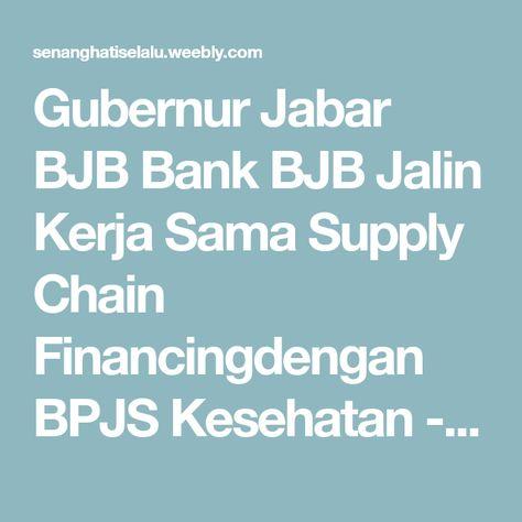 Gubernur Jabar BJB Bank BJB Jalin Kerja Sama Supply Chain ...
