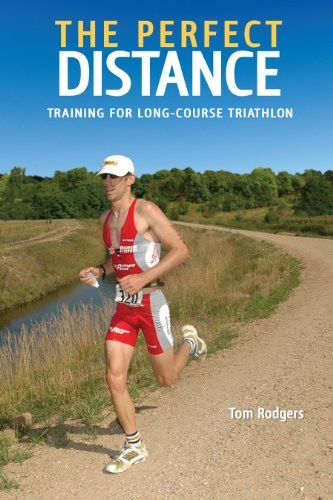 The Perfect Distance: Training for Long-Course Triathlon (Ultrafit Multisport Training Series)