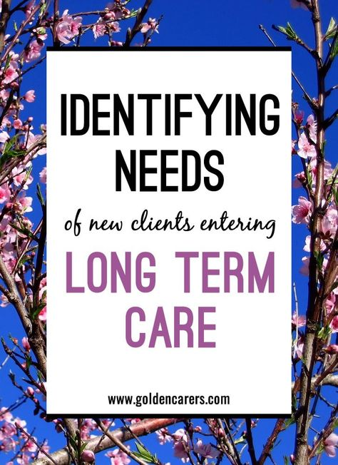 Identifying Needs of Clients entering Long Term Care