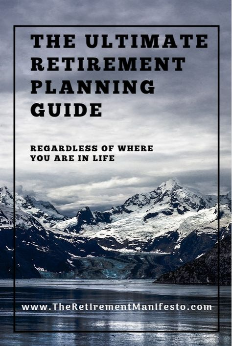 The Ultimate Retirement Planning Guide - The Retirement Manifesto