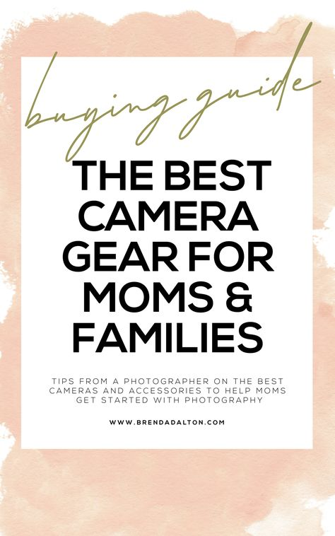 The Best Camera Gear for Moms and Families • Tulsa Lifestyle Blogger | Brenda Dalton