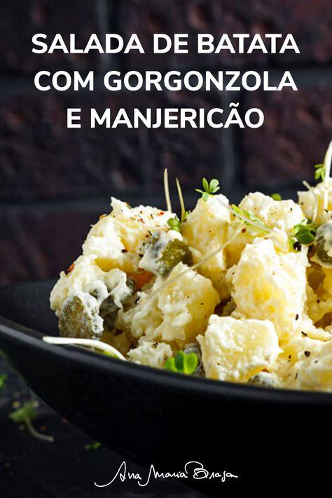 Salada de batata com gorgonzola e manjericão | Ana Maria Braga