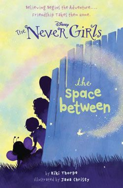 """Disney The Never Girls """"The Space Between"""" Chapter Book 2 (Paperback)"""