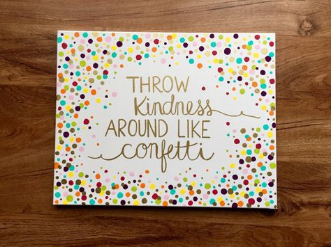 """CUSTOM ORDER for Rebecca - Throw Kindness Around Like Confetti - 16"""" x 20"""" Colorful Canvas Painting with Gold Accents"""