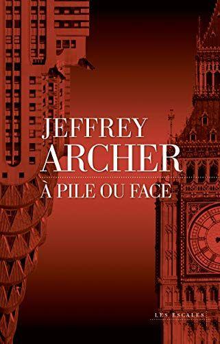 Nouveau Livre Roman A Pile Ou Face De Jeffrey Archer