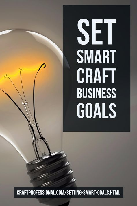 Setting Smart Goals for Your Craft Business