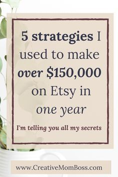 5 Strategies I Used to Make Over $150,000 in One Year on Etsy