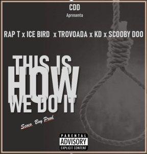 Rap T X Ice Bird X Trovoada X Kd X Scooby Doo This Is How We Do It 2020 Download Mp3 Em 2020 Trovoada Scooby Doo Rap