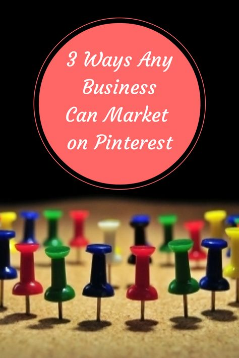 3 Ways Any Business Can Market on Pinterest : Social Media Examiner