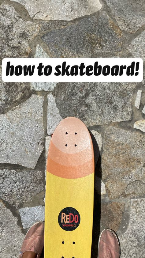 how to skateboard!
