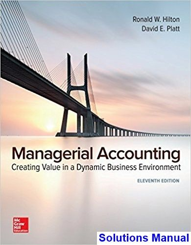 Solutions Manual For Managerial Accounting Creating Value In