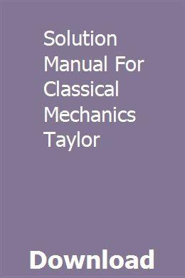 Solution Manual For Classical Mechanics Taylor Chilton Repair Manual Teacher Guides Repair Manuals