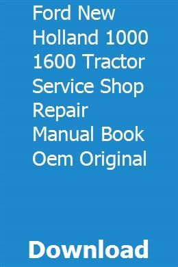 Ford New Holland 1000 1600 Tractor Service Shop Repair Manual Book