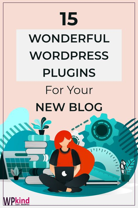 15 Essential WordPress Plugins For Your Blog