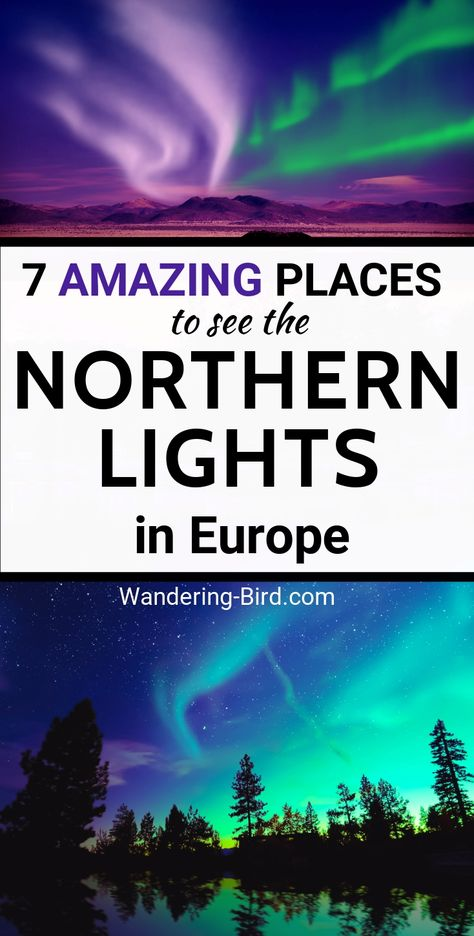 Want to see the Northern Lights in Europe? Dreaming of the Aurora Borealis twinkling overhead? Here are SEVEN amazing European destinations with great chances to see the Northern Lights | Northern Lights Iceland | Northern Lights Norway | Northern Lights Scotland | Northern Lights Travel | Northern Lights finland | Europe in Winter | Winter Travel #northernlights #aurora #europetravel