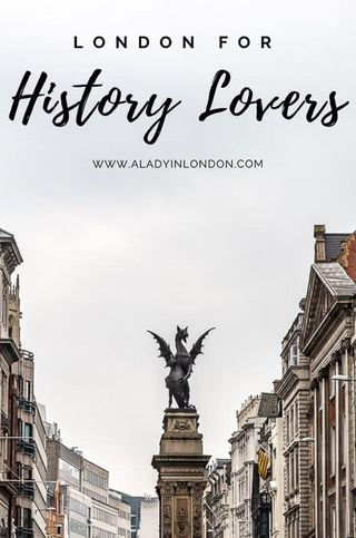 Lady's London Itinerary for History Lovers (A Lady in London