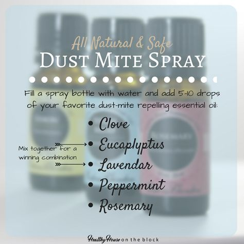 Dust Mites Are Not Part Of A Healthy House And Cause Many People To Suffer Allergy Sym Essential Oils Allergies Allergy Remedies Essential Oils Dust Mite Spray