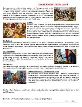 This Reading Comprehension worksheet is suitable for elementary to proficient ESL learners or native English speakers. The text describes the most common traditions around Thanksgiving day and gives some information about the origins of this American holiday.
