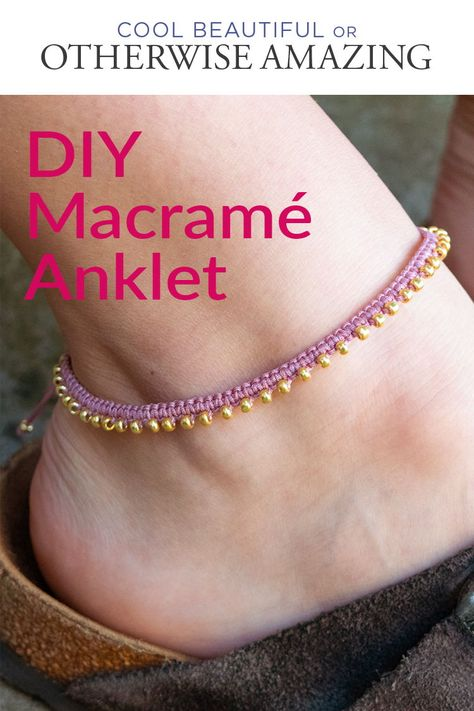 Easy, step-by-step tutorial showing how to make a beaded macrame anklet you can wear all summer. Macrame Jewelry Tutorial, Macrame Bracelet Tutorial, Diy Jewelry Tutorials, Macrame Bracelets, Ankle Bracelets, Macrame Knots, Knotted Bracelet, Loom Bracelets, Armband Tutorial