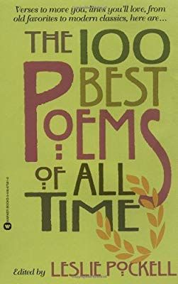 The 100 Best Poems Of All Time Leslie Pockell 9780446676816
