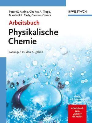 Arbeitsbuch Physikalische Chemie L Sungen Zu Den Aufgaben Losungen Zu Den Aufgaben Sungen Zu Chemie Arbeitsbuch Physikalische Chemie Chemie Bucher