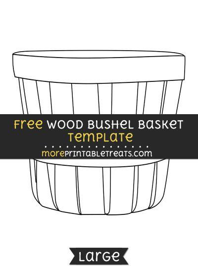 Free Wood Bushel Basket Template Large With Images Bushel