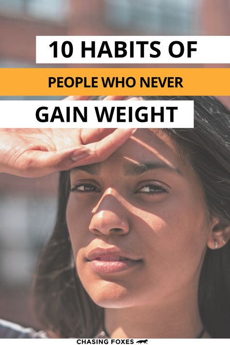 Weight prevention tips should be considered just as useful as general weight loss tips. These habits of people who never gain weight will help you not only lose weight, but never put the pounds on in the first place! #ChasingFoxes #KeepWeightOff