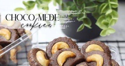 Resep Choco Mede Cookies Bahan 380 Gr Tepung Terigu Pro Rendah 35 Gr Coklat Bubuk 125 Gr Dark Chocolate Cooking Lelehkan 120 Gr Gu Makanan Resep Kue Kering