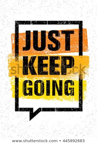 Just Keep Going Inspiring Creative Motivation Quote Vector Typography Banner Design Concept On Gr Motivational Quotes Wallpaper Design Quotes Just Keep Going