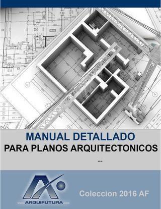 Manual Detallado Para Planos Arquitectonicos Y Constructivos Para Taller De Construccion Proyectos Arquitectura Anteproyecto Arquitectonico Planos Arquitectonicos